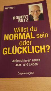 willst du normal sein oder